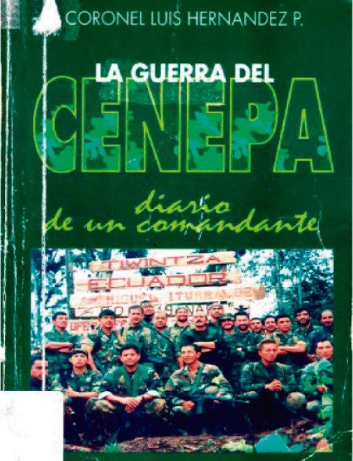 La Guerra del Cenepa: Diario de un Comandante